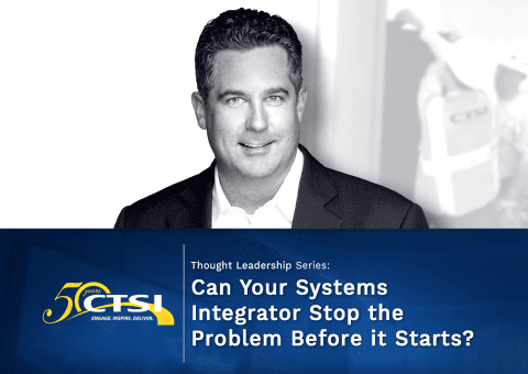 Can Your Systems Integrator Stop the Problem Before it Starts?
