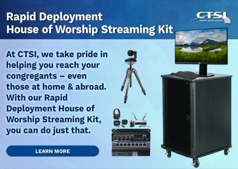 Rapid Deployment<br>House of Worship Streaming Kit