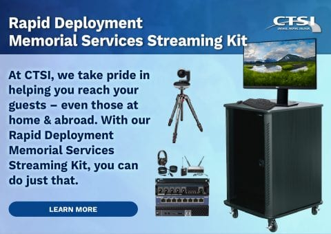 Rapid Deployment<br>Memorial Services Streaming Kit